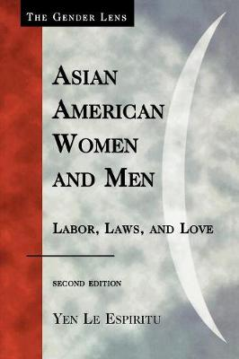 Asian American Women and Men: Labor, Laws, and Love - Gender Lens (Paperback)