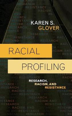 Racial Profiling: Research, Racism, and Resistance - Issues in Crime and Justice (Hardback)