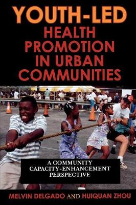 Youth-Led Health Promotion in Urban Communities: A Community Capacity-Enrichment Perspective (Paperback)