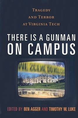 There is a Gunman on Campus: Tragedy and Terror at Virginia Tech (Hardback)