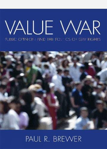 Value War: Public Opinion and the Politics of Gay Rights (Hardback)
