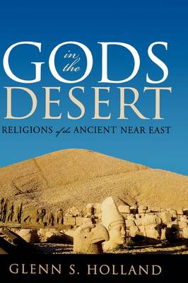 Gods in the Desert: Religions of the Ancient Near East (Hardback)