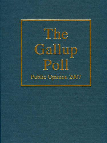 The Gallup Poll: Public Opinion 2007 - Gallup Polls Annual (rl) (Hardback)