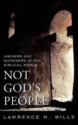 Not God's People: Insiders and Outsiders in the Biblical World - Religion in the Modern World 1 (Hardback)