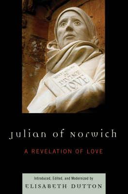 Julian of Norwich: A Revelation of Love (Paperback)
