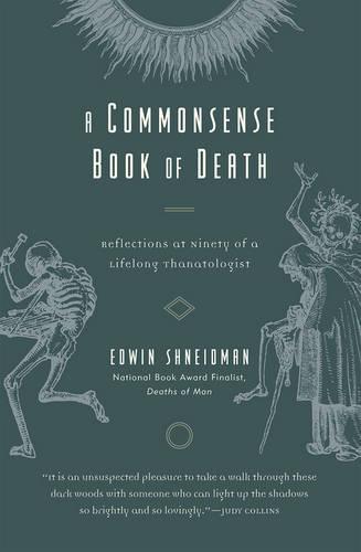 A Commonsense Book of Death: Reflections at Ninety of a Lifelong Thanatologist (Hardback)