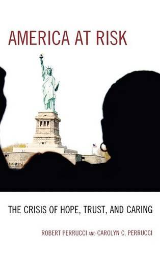 America at Risk: The Crisis of Hope, Trust, and Caring (Hardback)