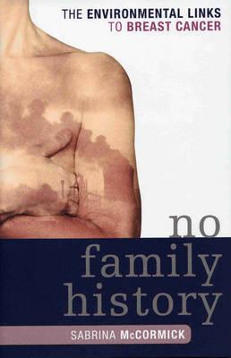 No Family History: The Environmental Links to Breast Cancer - New Social Formations (Hardback)