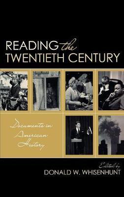 Reading the Twentieth Century: Documents in American History (Hardback)
