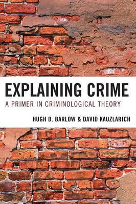 Explaining Crime: A Primer in Criminological Theory (Paperback)