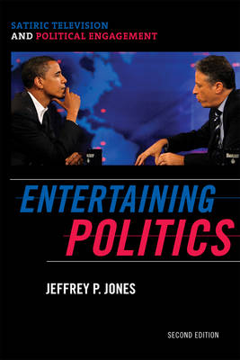 Entertaining Politics: Satiric Television and Political Engagement - Communication, Media, and Politics (Paperback)
