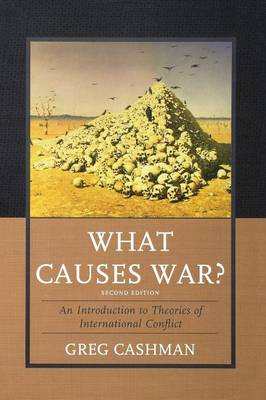 What Causes War?: An Introduction to Theories of International Conflict (Hardback)
