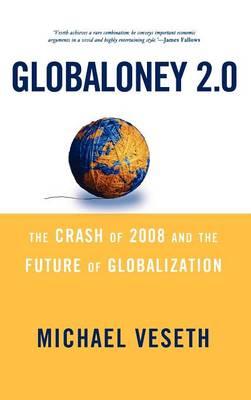 Globaloney 2.0: The Crash of 2008 and the Future of Globalization - Globalization (Hardback)