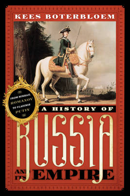 A History of Russia and Its Empire: From Mikhail Romanov to Vladimir Putin (Paperback)