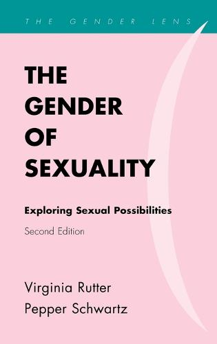 The Gender of Sexuality: Exploring Sexual Possibilities - Gender Lens (Hardback)