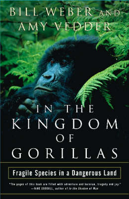 In the Kingdom of Gorillas: Fragile Species in a Dangerous Land (Paperback)
