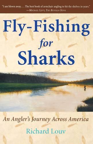 Fly-Fishing for Sharks: An Angler's Journey Across America (Paperback)