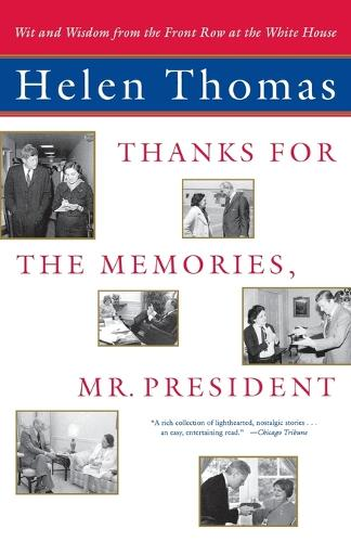 """Thanks for the Memories, Mr. President: Wit and Wisdom from the Front Row at the White House "" (Paperback)"