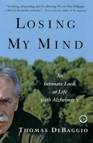 Losing My Mind: An Intimate Look at Life with Alzheimer's (Paperback)