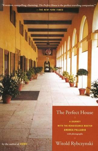 The Perfect House: A Journey with the Renaissance Master Andrea Palladio (Paperback)