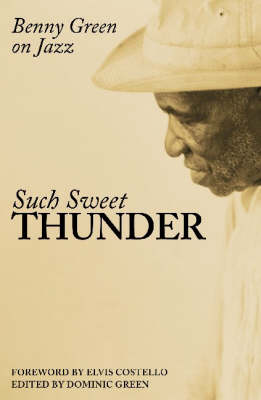 Such Sweet Thunder: Benny Green On Jazz (Paperback)