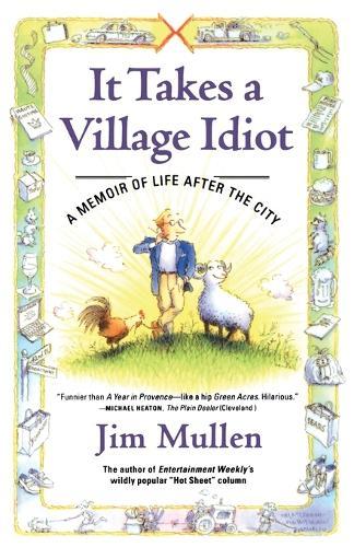 It Takes A Village Idiot (Paperback)