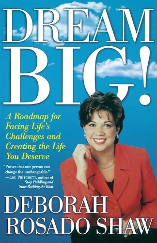 Dream BIG!: A Roadmap for Facing Life's Challenges and Creating the Life You Deserve (Paperback)