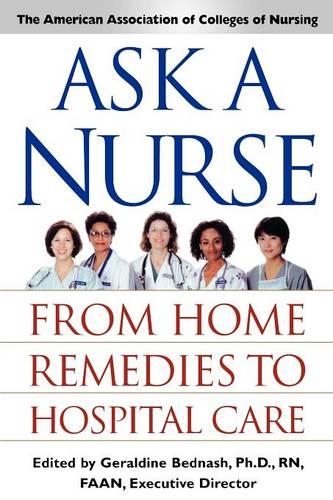 Ask a Nurse: From Home Remedies to Hospital Care (Paperback)