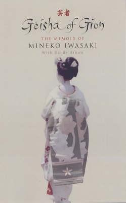 Geisha of Gion: The True Story of Japan's Foremost Geisha (Hardback)