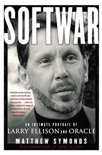 Softwar: An Intimate Portrait of Larry Ellison and Oracle (Paperback)