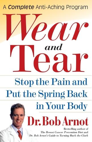 Wear and Tear: Stop the Pain and Put the Spring Back in Your Body (Paperback)