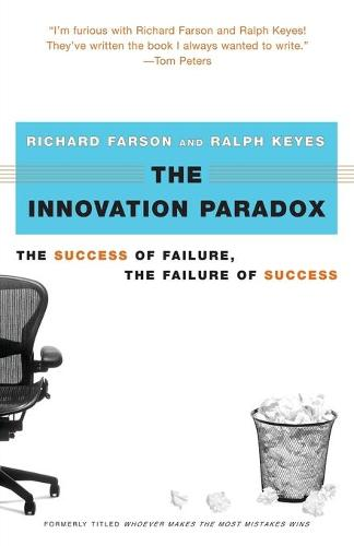 The Innovation Paradox: The Success of Failure, the Failure of Success (Paperback)