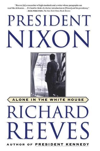 President Nixon: Alone in the White House (Paperback)