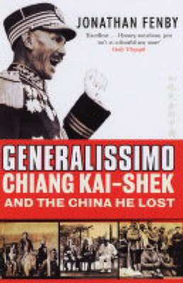 Generalissimo: Chiang Kai-shek and the China He Lost (Paperback)
