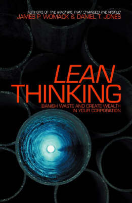 Lean Thinking: Banish Waste And Create Wealth In Your Corporation (Paperback)