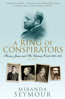 A Ring Of Conspirators: Henry James And His Literary Circle, 1895-1915 (Paperback)