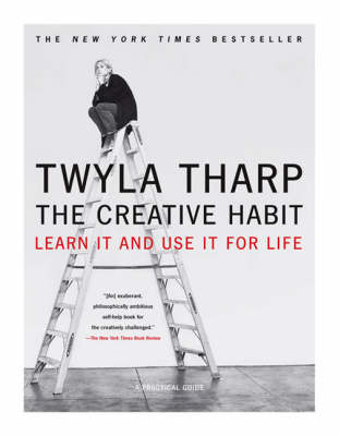 The Creative Habit: Learn it and Use I for Life (Paperback)