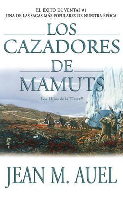 Los Cazadores de Mamuts - Earth's Children (Paperback) (Paperback)