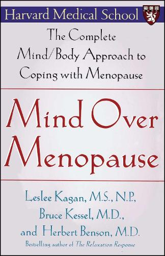 Mind Over Menopause: The Complete Mind/Body Approach to Coping with Menopause (Paperback)