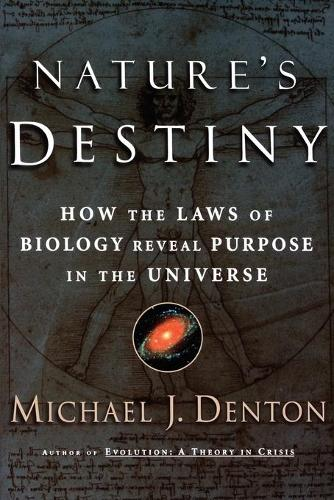 Nature's Destiny: How the Laws of Biology Reveal Purpose in the Universe (Paperback)