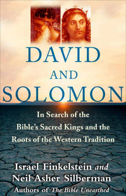 David and Solomon: In Search of the Bible's Sacred Kings and Roots of Western Tradition (Paperback)