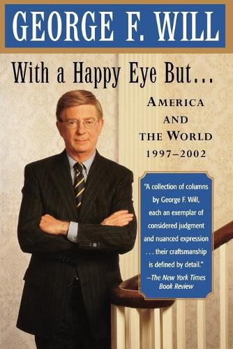 With a Happy Eye, but...: America and the World, 1997--2002 (Paperback)