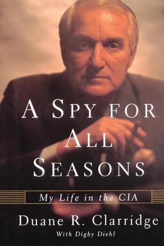 A Spy For All Seasons: My Life in the CIA (Paperback)
