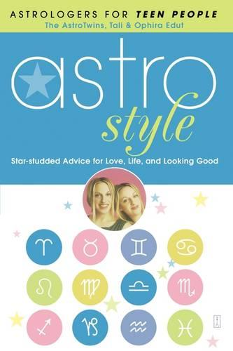 Astrostyle: Star-studded Advice for Love, Life, and Looking Good (Paperback)