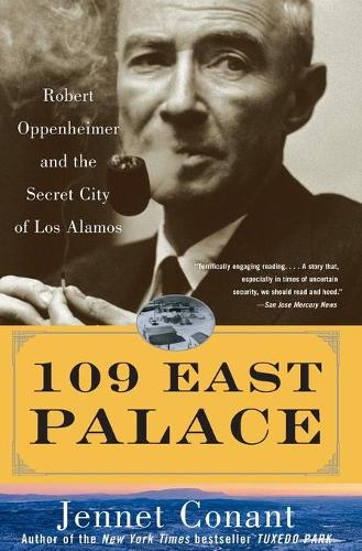 109 East Palace: Robert Oppenheimer and the Secret City of Los Alamos (Paperback)