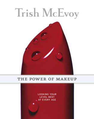 The Power of Makeup: Looking Your Level Best at Any Age (Paperback)