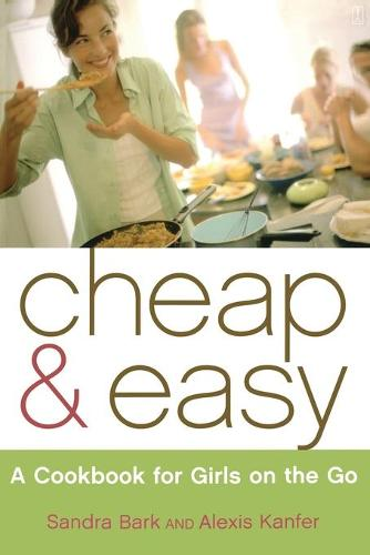 Cheap & Easy: A Cookbook for Girls on the Go (Paperback)
