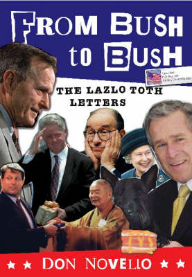 From Bush to Bush: The Lazlo Toth Letters (Paperback)