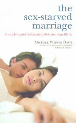 The Sex-Starved Marriage: A Couple's Guide to Boosting Their Marriage Libido (Paperback)