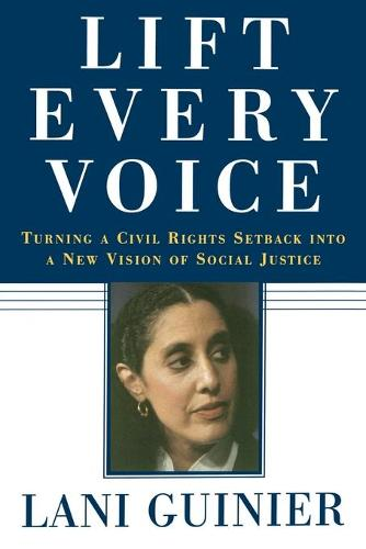 Lift Every Voice: Turning a Civil Rights Setback Into a New Vision of Social Justice (Paperback)